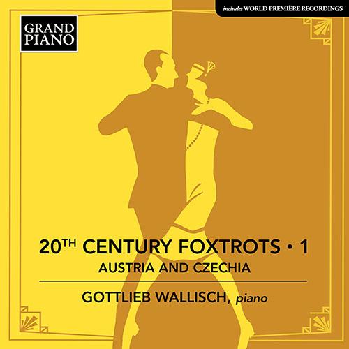 Piano Music - KRENEK, E. / BENATZKY, R. / MITTLER, F. / GROSZ, W. / EISLER, H. (20th Century Foxtrots, Vol. 1: Austria & Czechia)