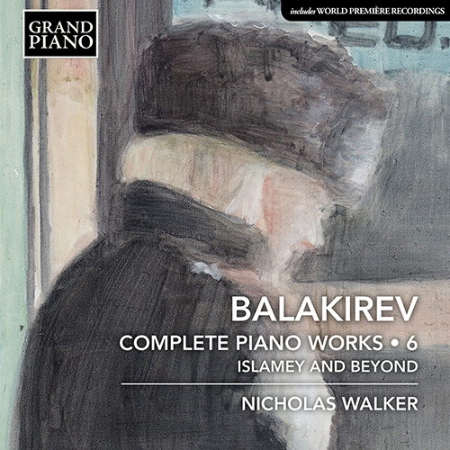 BALAKIREV, M.A.: Piano Works (Complete), Vol. 6