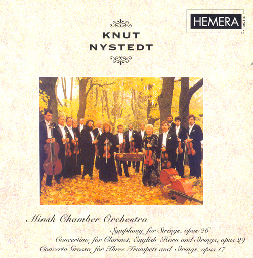 NYSTEDT, K.: Symphony for Strings / Concertino for Clarinet, English Horn and Strings / Concerto Grosso (Minsk Chamber Orchestra)