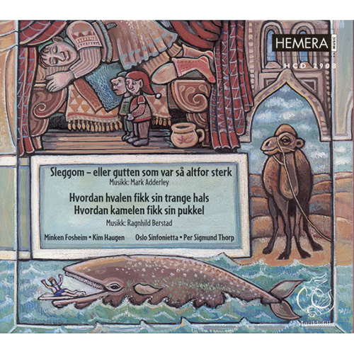 ADDERLEY, M.: Sleggom / BERSTAD, R.: How the Whale Got His Throat / How the Camel Got His Hump (Musikkdilla) (Fosheim, Oslo Sinfonietta, Thorp)