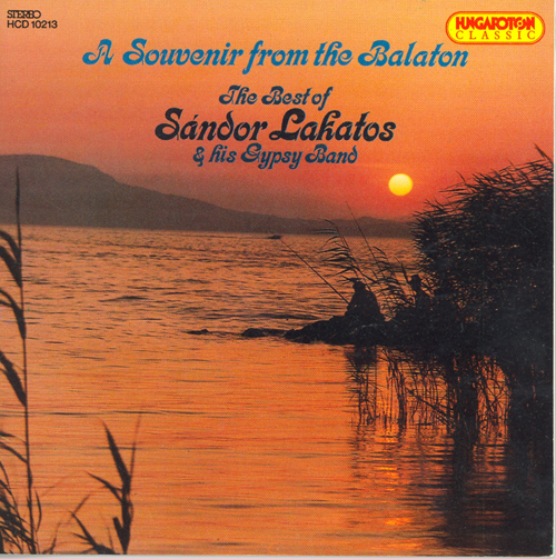 HUNGARY A Souvenir from the Balaton - Best of Sandor Lakatos and his Gypsy Band