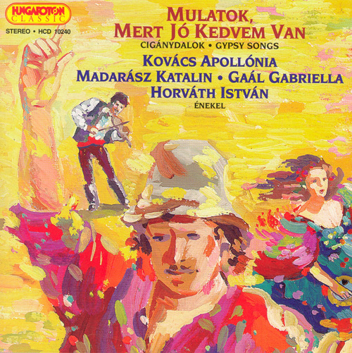 HUNGARY Gypsy Songs as sung by Apollonia Kovacs, Katalin Madarasz, Gabriella Gaal and Istvan Horvath