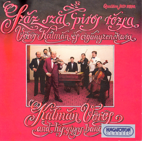 HUNGARY A Hundred Red Rose Stems as performed by Kalman Voros and his Gypsy Band