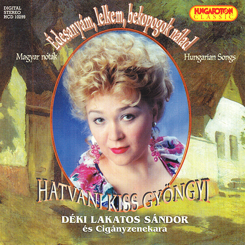 HUNGARY Hungarian Songs as sung by Gyongi Hatvani Kiss