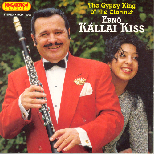 HUNGARY Kallai Kiss, The Gypsy King of the Clarinet