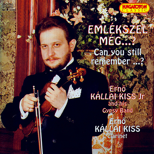 HUNGARY Emlekszel Meg …? (Can you still remember…?) - Erno Kallai Kiss, Jr. and his Gypsy Band