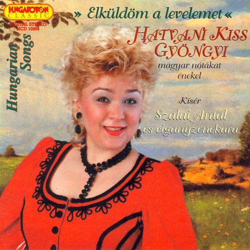 HUNGARY Hungarian Songs as sung by Gyongyi Hatvani Kiss