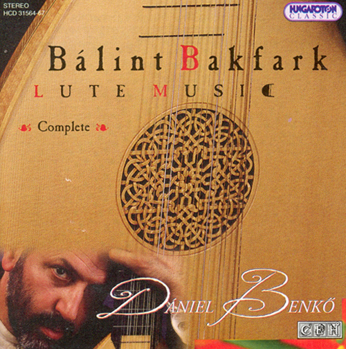 BAKFARK: Complete Works for Lute (The Lyons Lute Book, The Krakow Lute Book and Miscellanea)