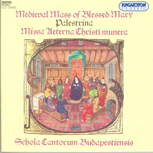 DUNSTABLE: Sancta Maria succure miseris / CICONIA: Gloria / PALESTRINA: Missa Aeterna Christi Munera