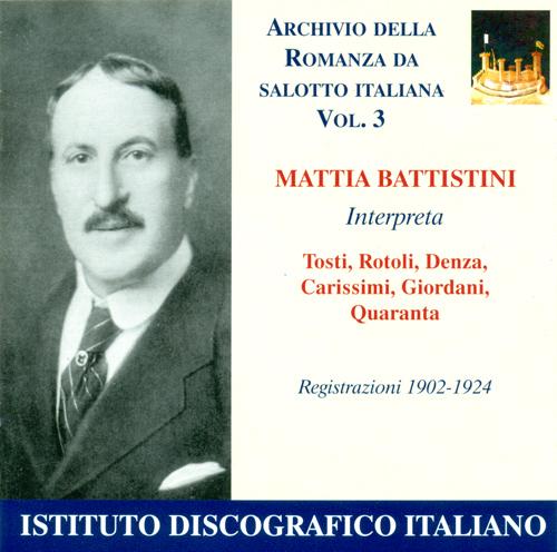Vocal Recital: Battistini, Mattia - DENZA, L. / TOSTI, F.P. / ROTOLI, A. (Archivio della Romanza da Salotto Italiana, Vol. 3) (1902-1924)