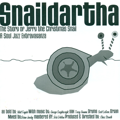 CARTWRIGHT, G. / HAANEN, T. / LEGERE, S.: Snaildartha - the Story of Jerry the Christmas Snail (Fugate)