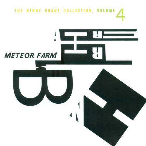 BRANT, H.: Meteor Farm (The Henry Brant Collection, Vol. 4) (Brant)