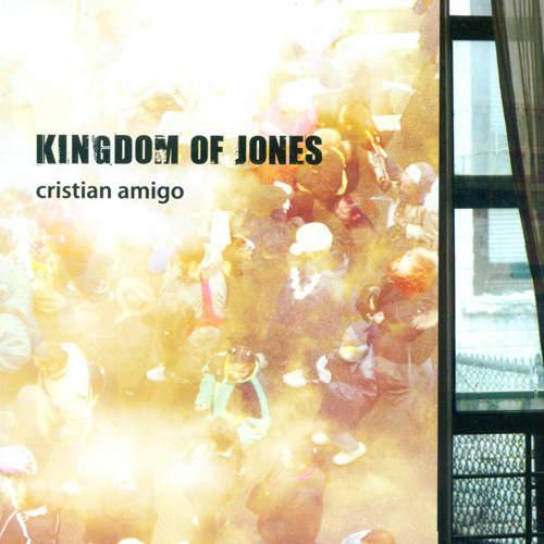 AMIGO, Cristian: Kingdom of Jones