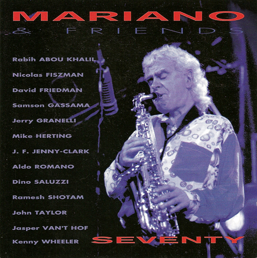 MARIANO, Charlie: Mariano and Friends - Seventy