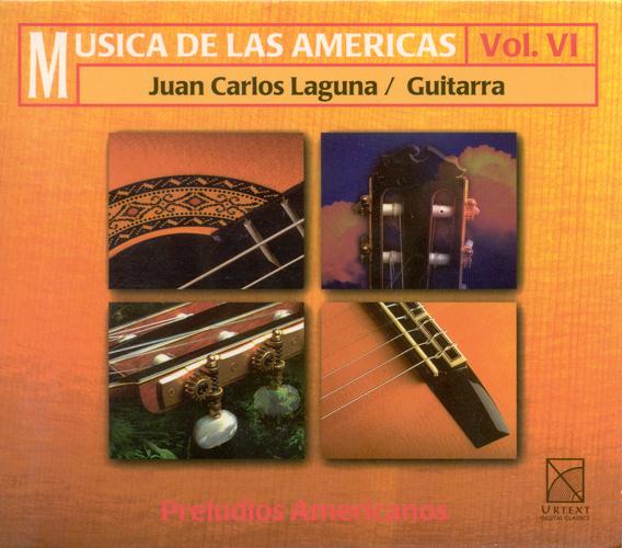 Guitar Recital: Laguna, Juan Carlos - VILLA-LOBOS, H. / PONCE, M.M. / CARLEVARO, A. / BROUWER, L. / CORDERO, E. (Music of the Americas, Vol. 6)