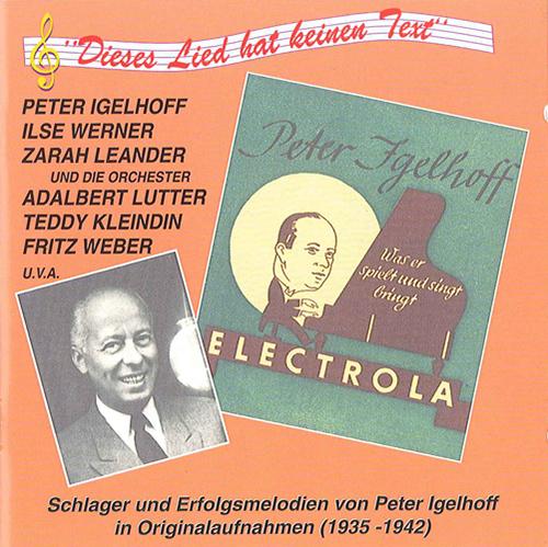 IGELHOFF, Peter: Dieses Lied hat keinen Text (1935-1942)
