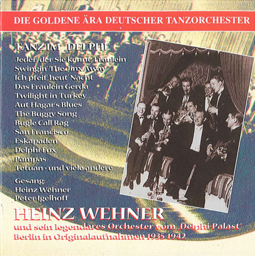 WEHNER, Heinz: Golden Era of the German Dance Orchestra (The) (1935-1942)