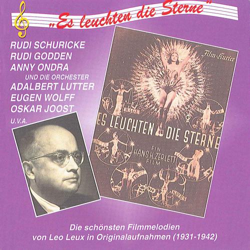 LEUX, L.: Es leuchten die Sterne (1931-1942)