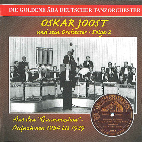 OSKAR JOOST ORCHESTRA: Golden Era of the German Dance Orchestra (1934-1939)
