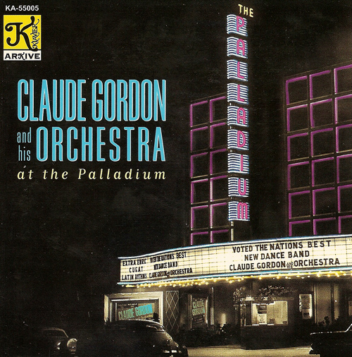 CLAUDE GORDON ORCHESTRA: Claude Gordon and his Orchestra at the Palladium