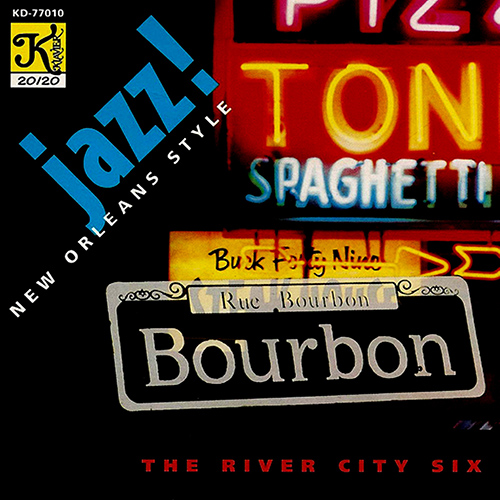 RIVER CITY SIX: Jazz! New Orleans Style