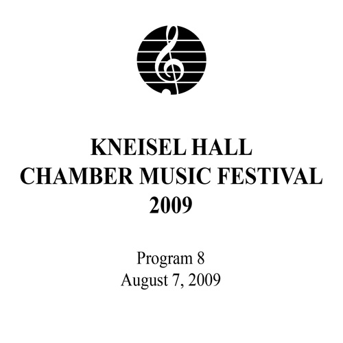 Kneisel Hall Chamber Music Festival 2009 - Program  8: August 7, 2009