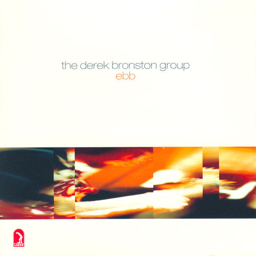 DEREK BRONSTON GROUP: Ebb