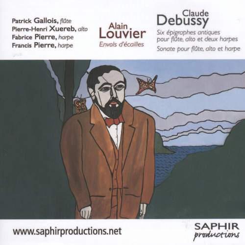 DEBUSSY, C.: Sonata for Flute, Viola and Harp / LOUVIER, A.: Envols d'ecailles / DEBUSSY, C.: 6 Epigraphes antiques (Gallois, Xuereb, Pierre)