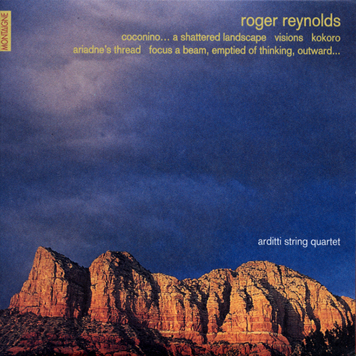 REYNOLDS, R.: Coconino / Visions / Kokoro / Ariadne's Thread / Focus a beam, emptied of thinking, outward (Arditti String Quartet)