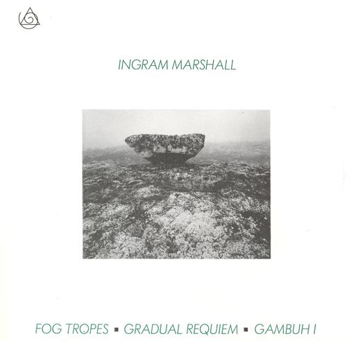 MARSHALL, I.: Fog Tropes  / Gradual Requiem / Gambuh I