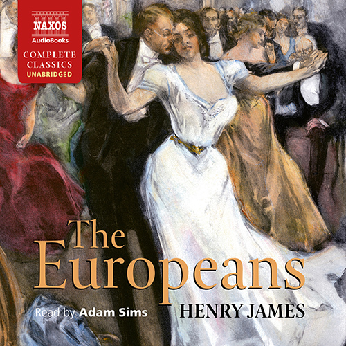 JAMES, H.: Europeans (The) (Unabridged)