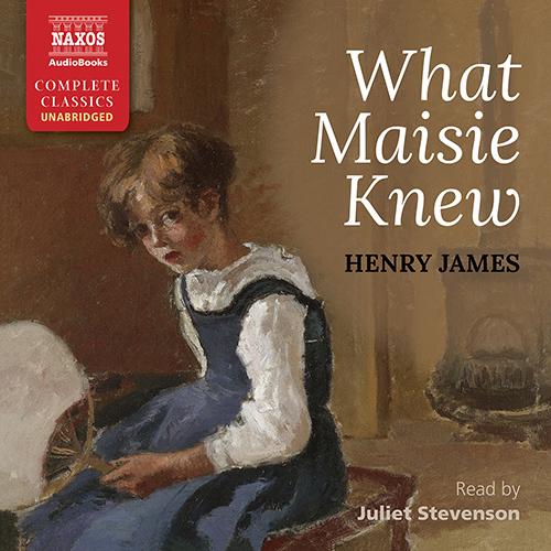 JAMES, H.: What Maisie Knew (Unabridged)
