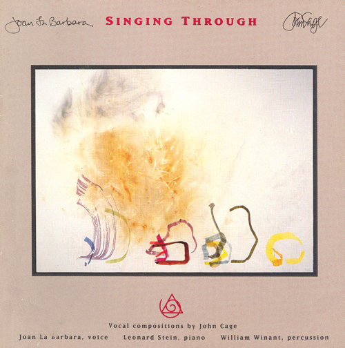 LA BARBARA, Joan: Singing Through - Vocal Compositions by John Cage