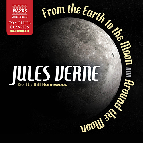 VERNE, J.: From the Earth to the Moon and Around the Moon (Unabridged)