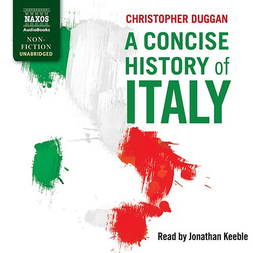 DUGGAN, C.: Concise History of Italy (A) (Unabridged)