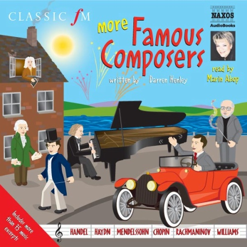 HENLEY, D.: More Famous Composers (Alsop, USA) (Unabridged)