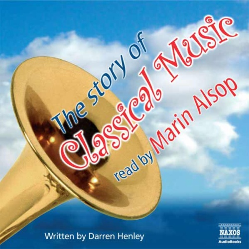 HENLEY, D.: Story of Classical Music (The) (Unabridged) (US version)
