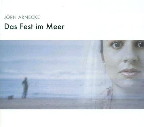 ARNECKE, J.: Fest im Meer (Das) [Opera] (Meister)