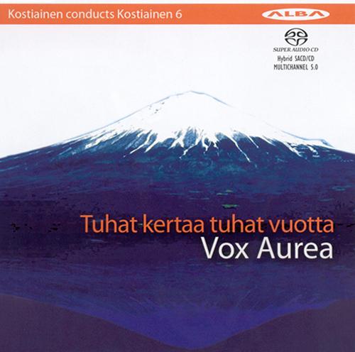 KOSTIAINEN, P.: Choral Music (Vox Aurea, Kostiainen)