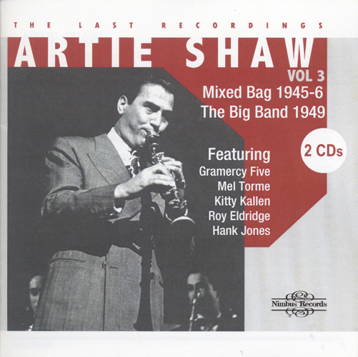 SHAW, Artie: Last Recordings (The) (Artie Shaw, Vol. 3) (1945-1946)