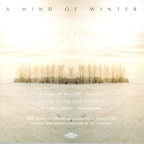 BENJAMIN, G.: At First Light / Ringed by the Flat Horizon / A Mind of Winter / Panorama / Antara (Elder)