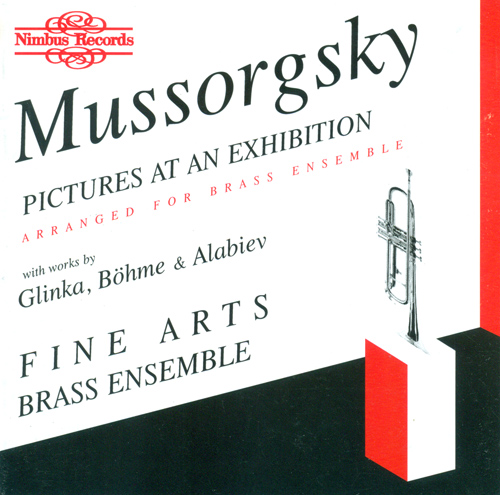 MUSSORGSKY, M.P.: Pictures at an Exhibition / BOHME, O.: Brass Sextet / GLINKA, M.I.: Overture to Ruslan and Lyudmila (Fine Arts Brass Ensemble)