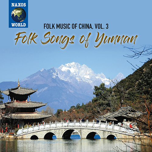 CHINA Folk Music of China, Vol. 3: Folk Songs of Yunnan