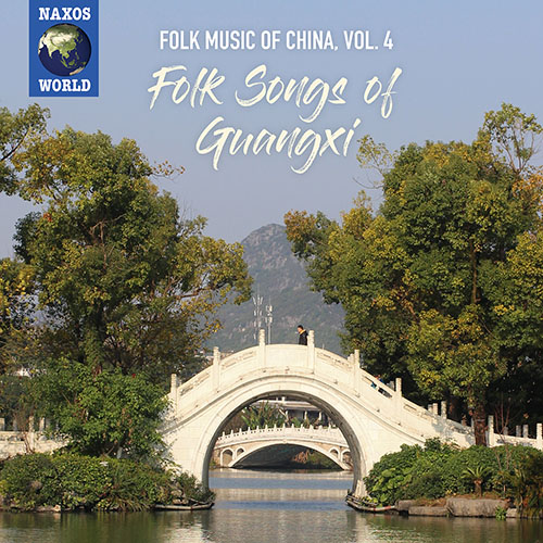 CHINA Folk Music of China, Vol. 4: Folk Songs of Guangxi