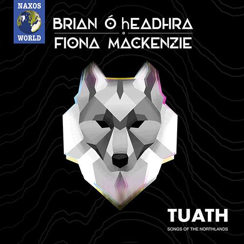 CELTIC Fiona Mackenzie / Brian Ó hEadhra: TUATH - Songs of the Northlands