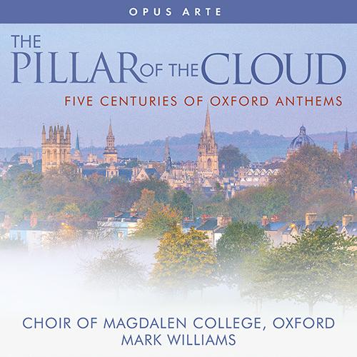 Choral Concert: Magdalen College Choir Oxford - BERKELEY, L. / DYKES, J.B. / LEIGHTON, K. / SHEPPARD, J. / TOMKINS, T. (The Pillar of The Cloud)
