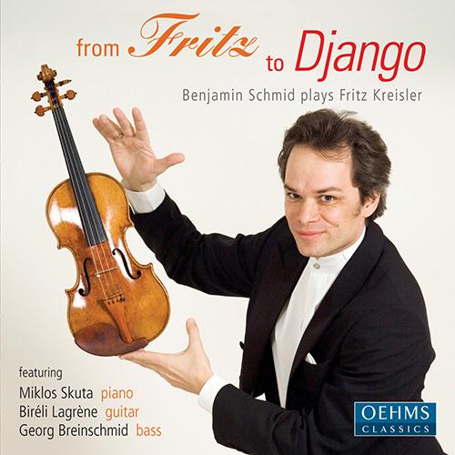 Violin Recital: Schmid, Benjamin - KREISLER, F. / SCOTT, C. / FALLA, M. de / KRAKAUER, A. / PADEREWSKI, I.J. (From Fritz to Django)