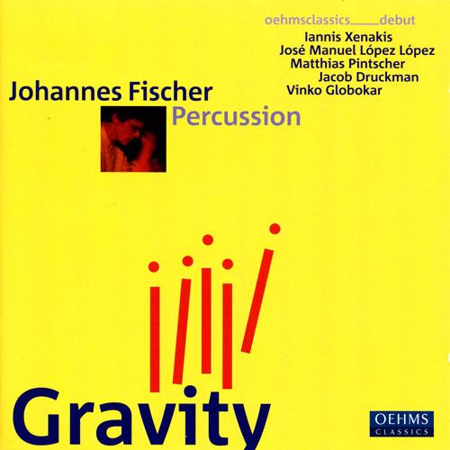 Percussion Recital: Fischer, Johannes - XENAKIS, I. / LOPEZ LOPEZ, J.M. / PINTSCHER, M. / DRUCKMAN, J.  / GLOBOKAR, V. (Gravity)