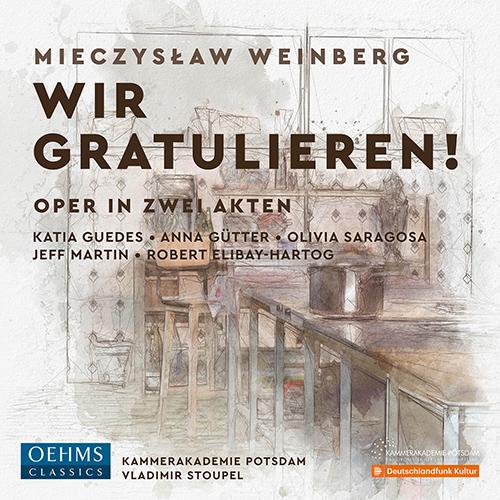 WEINBERG, M.: Wir gratulieren! (chamber version) [Opera]