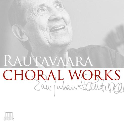 RAUTAVAARA, E.: Choral Works